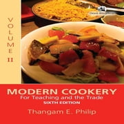 Modern Cookery - For Teaching and the Trade Volume 2 (Sixth Edition) ebook by Thangam. E.Philip