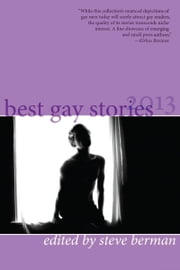 Best Gay Stories 2013 ebook by Steve Berman