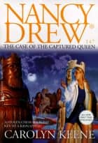 The Case of the Captured Queen ebook by Carolyn Keene