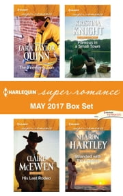 Harlequin Superromance May 2017 Box Set - The Fireman's Son\His Last Rodeo\Famous in a Small Town\Stranded with the Captain ebook by Tara Taylor Quinn, Claire McEwen, Kristina Knight,...