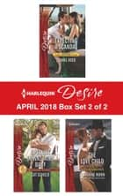 Harlequin Desire April 2018 - Box Set 2 of 2 - Expecting a Scandal\Upstairs Downstairs Baby\The Love Child ebook by Cat Schield, Catherine Mann, Joanne Rock
