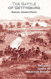 The Battle of Gettysburg 1863 ebook by Drake, Samuel Adams