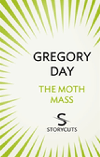 The Moth Mass (Storycuts) ebook by Gregory Day