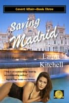 Saving Madrid ebook by Laura Kitchell