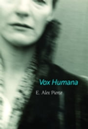 Vox Humana ebook by E. Alex Pierce