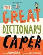 The Great Dictionary Caper ebook by Judy Sierra, Eric Comstock