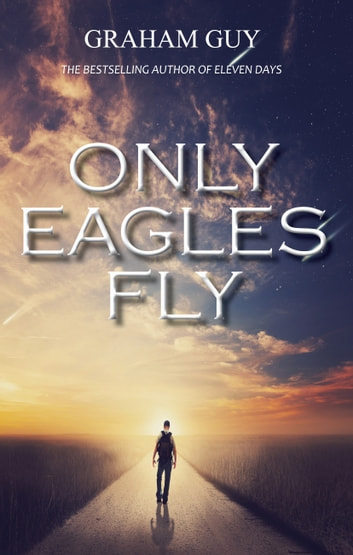 Only Eagles Fly ebook by Graham Guy