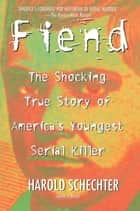 Fiend ebook by Harold Schechter