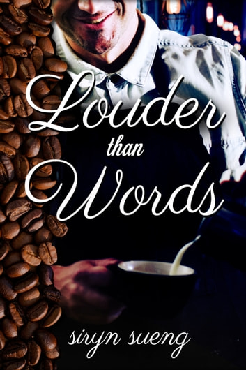 Louder Than Words ebook by Siryn Sueng