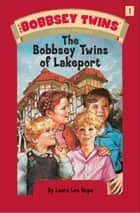 The Bobbsey Twins ebook by Laura Lee Hope