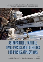 Astroparticle, Particle, Space Physics and Detectors for Physics Applications ebook by S Giani,C Leroy,L Price;P-G Rancoita;R Ruchti