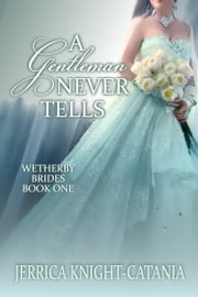 A Gentleman Never Tells ebook by Jerrica Knight-Catania
