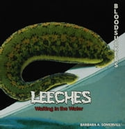 Leeches: Waiting in the Water ebook by Somervill, Barbara A.
