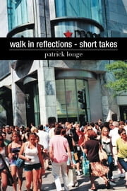 walk in reflections - short takes ebook by patrick longe