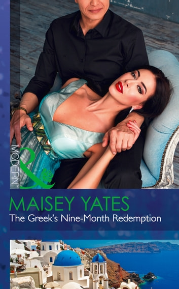 The Greek's Nine-Month Redemption (Mills & Boon Modern) (One Night With Consequences, Book 21) 電子書籍 by Maisey Yates
