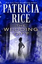 The Wedding Gift ebook by Patricia Rice