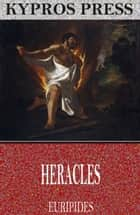 Heracles ebook by Euripides, Theodore Alois Buckley