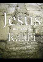 JESUS - First-Century Rabbi ebook by Rabbi David Zaslow