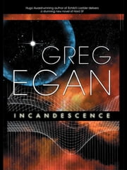 Incandescence ebook by Greg Egan