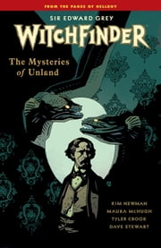 Witchfinder Volume 3 The Mysteries of Unland ebook by Mike Mignola,Kim Newman