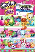 Updated Ultimate Collector's Guide (Shopkins) ebook by Scholastic, Scholastic