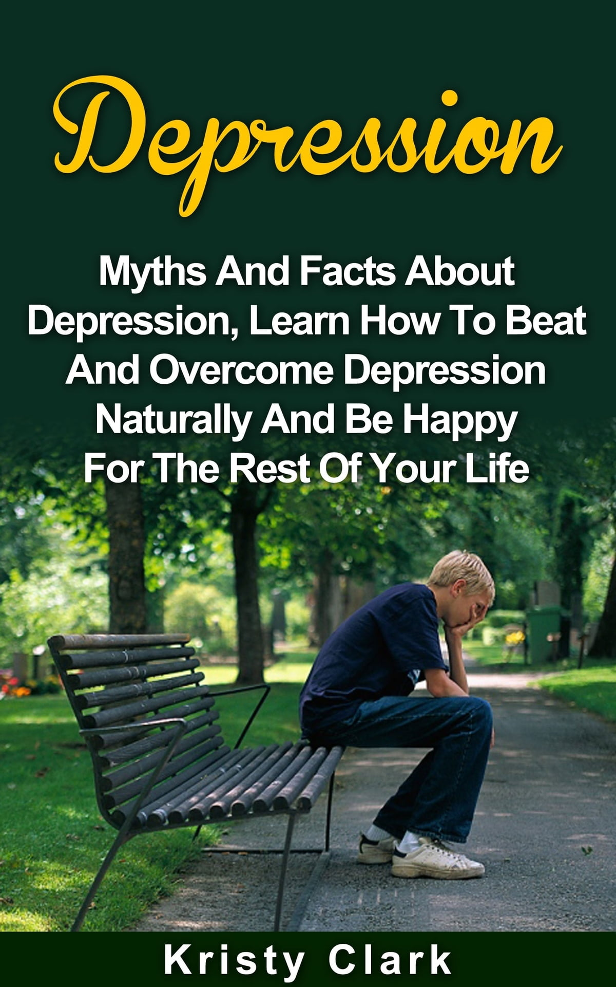 Depression: Myths And Facts About Depression, Learn How To Beat And  Overcome Depression Naturally