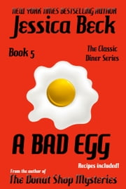 A Bad Egg - Book 5 in The Classic Diner Mysteries ebook by Jessica Beck