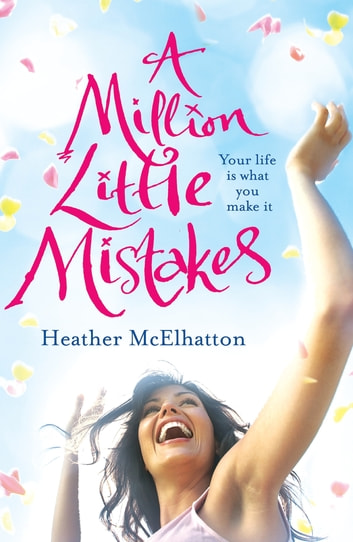 A Million Little Mistakes ebook by Heather Mcelhatton