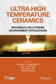 Ultra-High Temperature Ceramics - Materials for Extreme Environment Applications ebook by