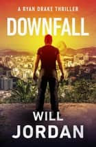 Downfall ebook by Will Jordan