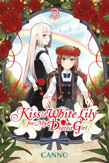 Kiss and White Lily for My Dearest Girl, Vol. 3 ebook by Canno