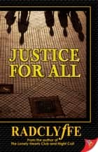 Justice for All ebook by Radclyffe