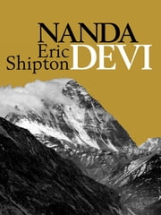 Nanda Devi ebook by Eric Shipton,Jim Perrin,Stephen Venables,Hugh Ruttledge