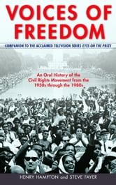 Voices of Freedom - An Oral History of the Civil Rights Movement from the 1950s Through the 1980s ebook by Henry Hampton,Steve Fayer