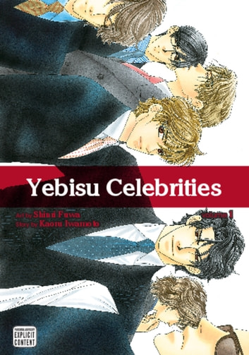 Yebisu Celebrities, Vol. 1 (Yaoi Manga) ebook by Kaoru Iwamoto