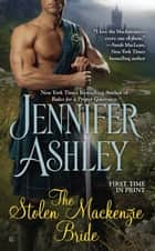 The Stolen Mackenzie Bride ebook by Jennifer Ashley
