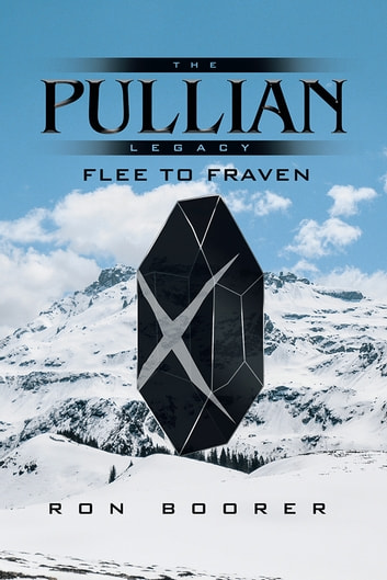 The Pullian Legacy - Flee to Fraven ebook by Ron Boorer