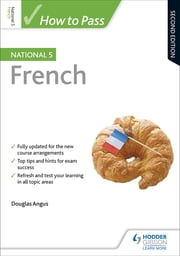 How to Pass National 5 French: Second Edition ebook by Douglas Angus