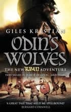 Raven 3: Odin's Wolves ebook by Giles Kristian