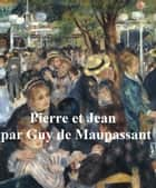 Pierre et Jean, in the original French ebook by Guy de Maupassant