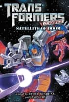 Transformers Classified: Satellite of Doom ebook by Ryder Windham, Jason Fry