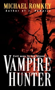 Vampire Hunter ebook by Michael Romkey
