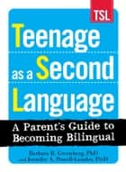 Teenage as a Second Language ebook by Barbara R Greenberg,Jennifer A. Powell-Lunder