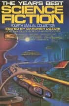 The Year's Best Science Fiction: Fourth Annual Collection ebook by Gardner Dozois