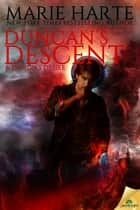 Duncan's Descent: A Demon's Desire ebook by Marie Harte