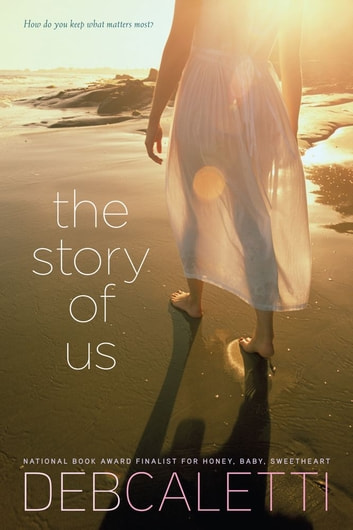 The Story of Us ebook by Deb Caletti