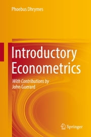 Introductory Econometrics ebook by Phoebus Dhrymes, John Guerard