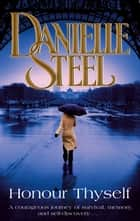 Honour Thyself ebook by Danielle Steel
