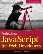 Professional JavaScript for Web Developers ebook by Nicholas C. Zakas
