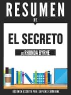 El Secreto (The Secret) - Resumen Del Libro De Rhonda Byrne ebook by Sapiens Editorial